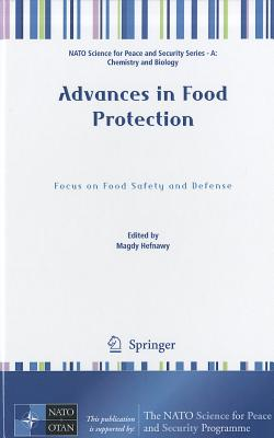 Advances in Food Protection By Hefnawy, Magdy (EDT)/ Dunne, C. Patrick (INT)